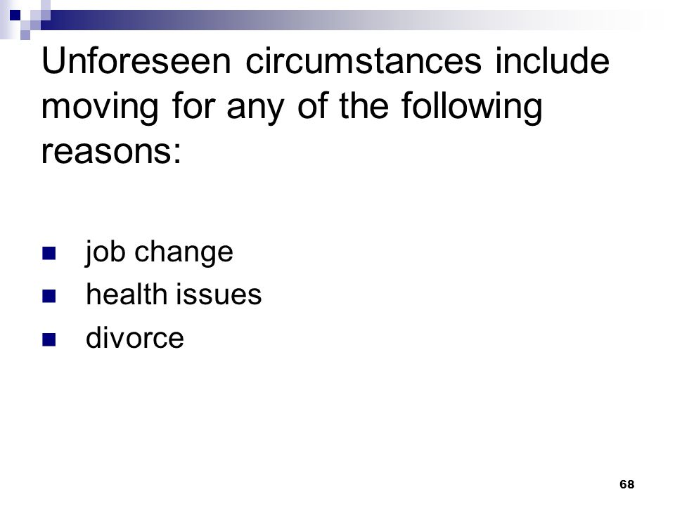 Unforeseen circumstances include moving for any of the following reasons: