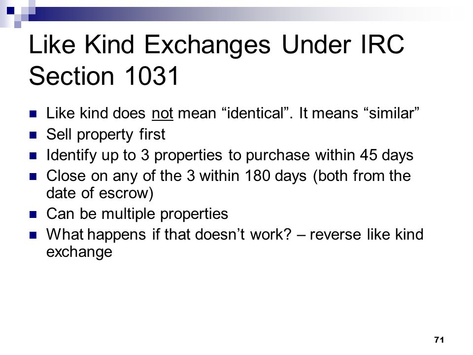 Like Kind Exchanges Under IRC Section 1031
