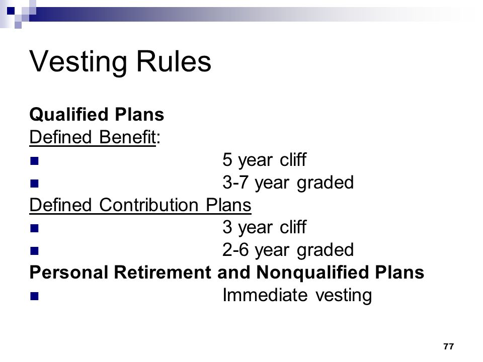 Vesting Rules Qualified Plans Defined Benefit: 5 year cliff