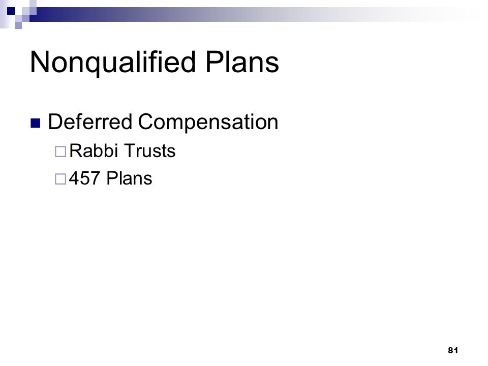 Nonqualified Plans Deferred Compensation Rabbi Trusts 457 Plans
