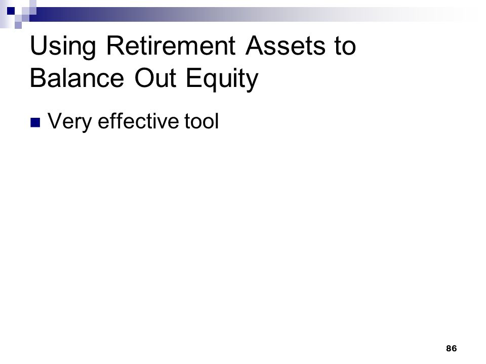 Using Retirement Assets to Balance Out Equity