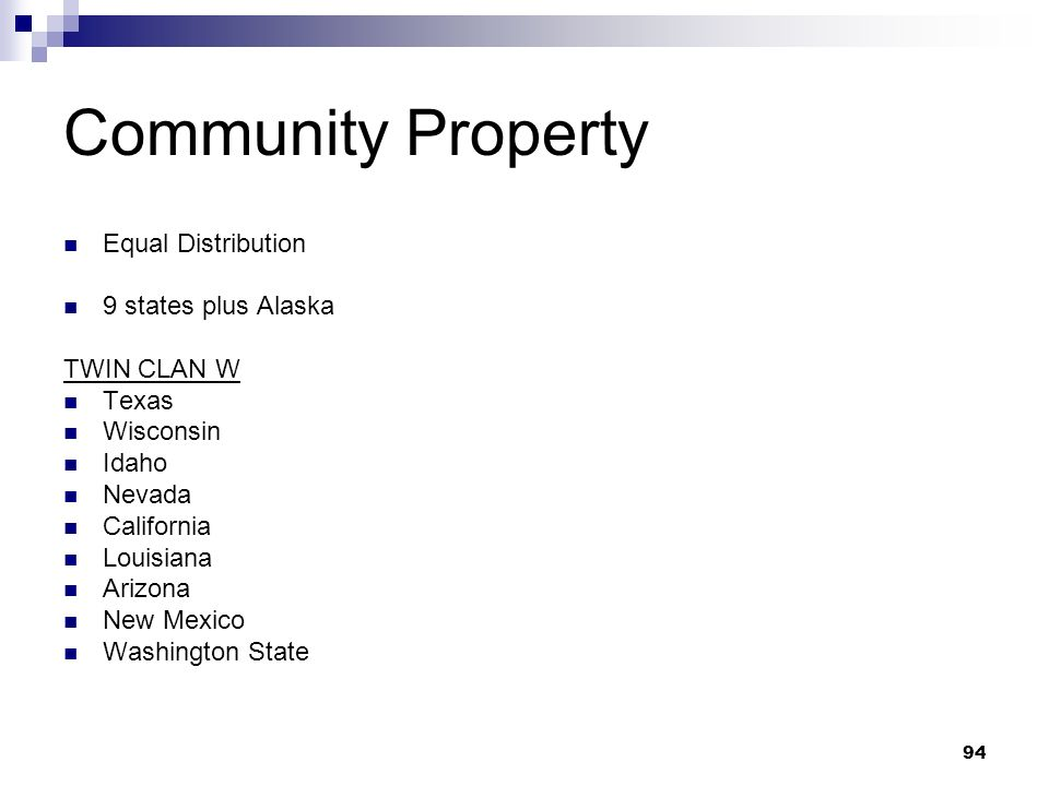 Community Property Equal Distribution 9 states plus Alaska TWIN CLAN W