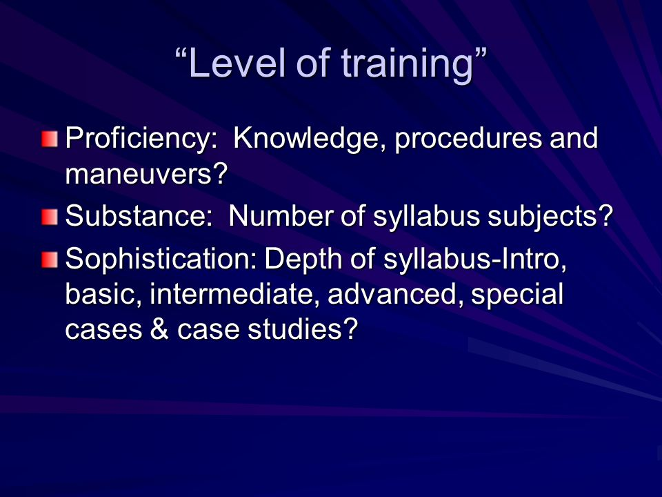 Level of training Proficiency: Knowledge, procedures and maneuvers