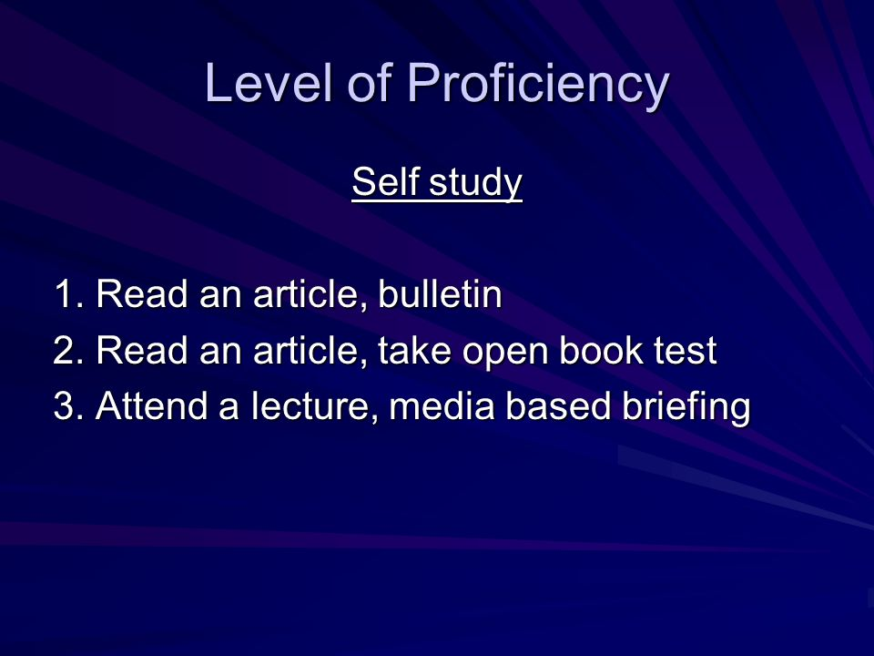 Level of Proficiency Self study 1. Read an article, bulletin