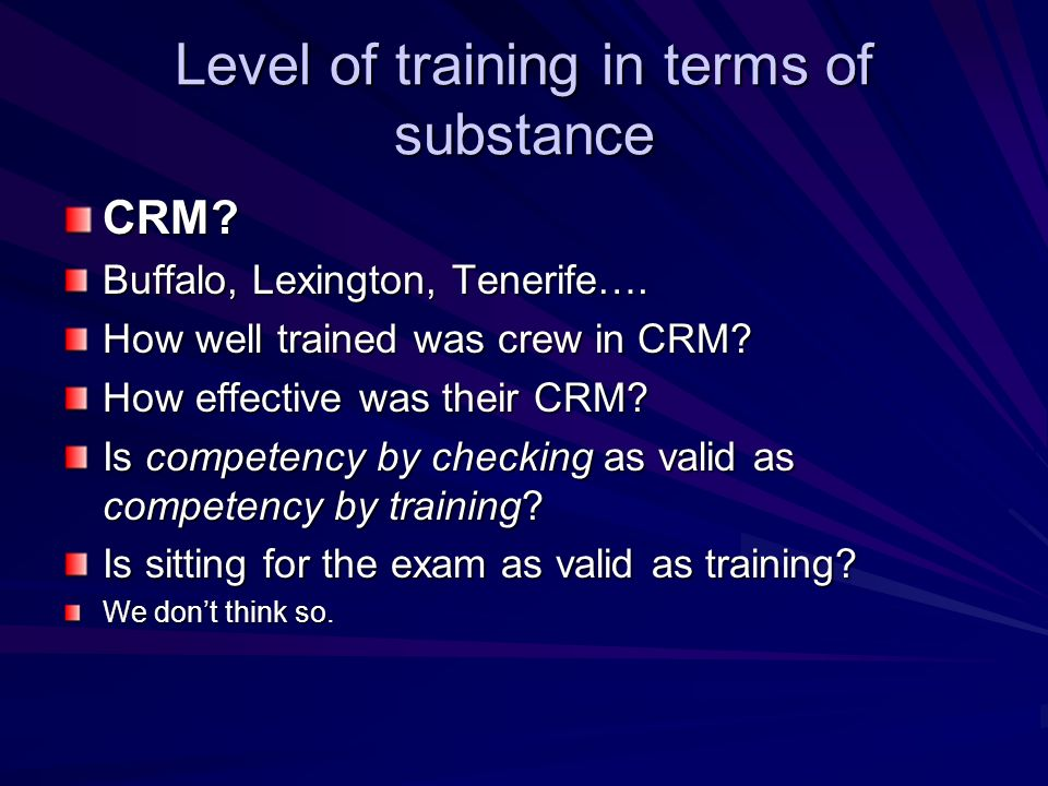 Level of training in terms of substance