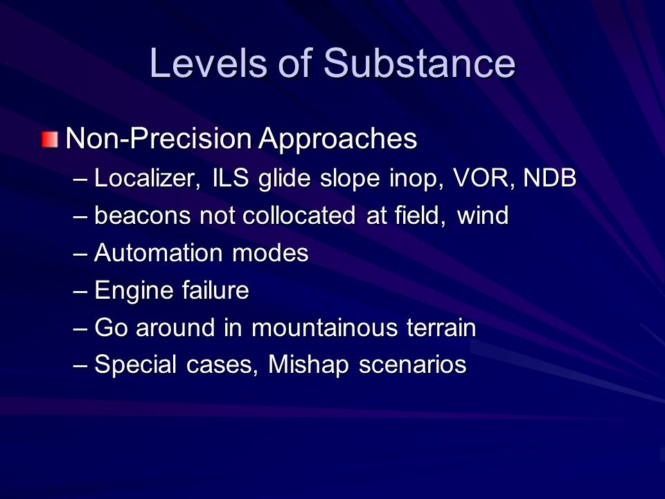 Levels of Substance Non-Precision Approaches