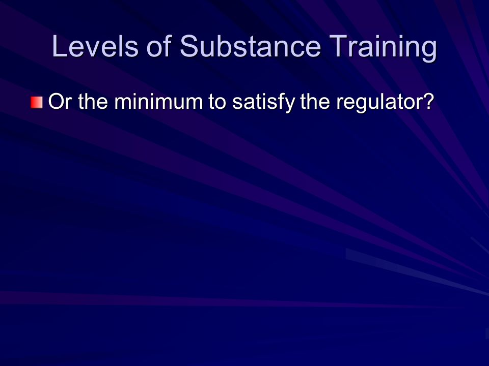 Levels of Substance Training