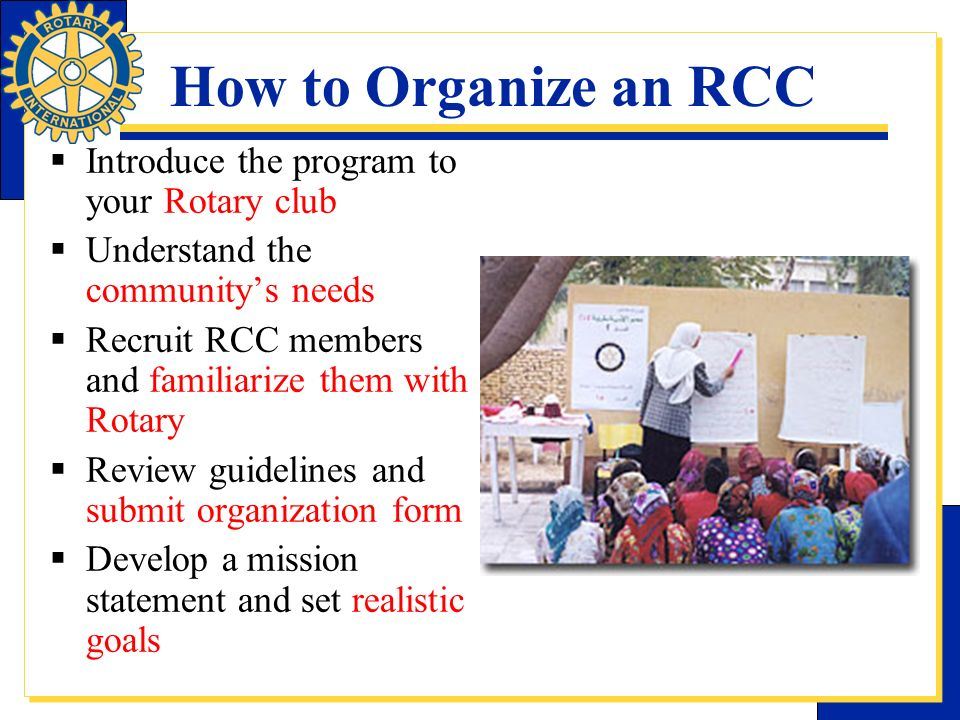 How to Organize an RCC Introduce the program to your Rotary club