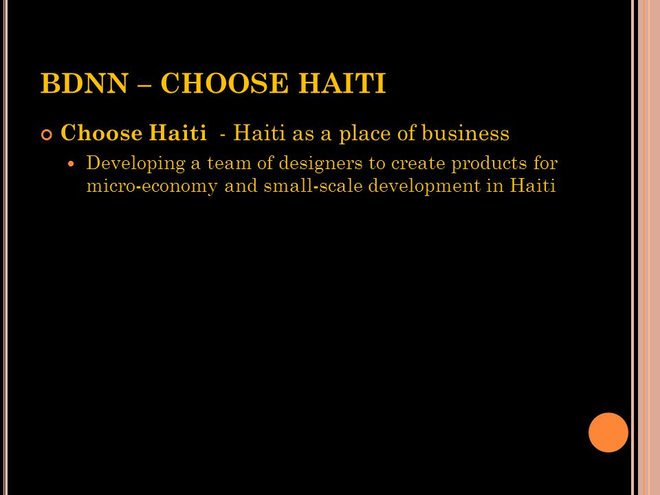 BDNN – CHOOSE HAITI Choose Haiti - Haiti as a place of business