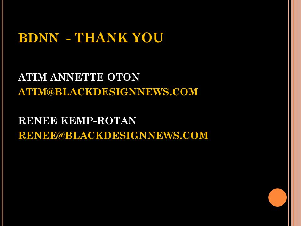 BDNN - THANK YOU ATIM ANNETTE OTON ATIM@BLACKDESIGNNEWS.COM