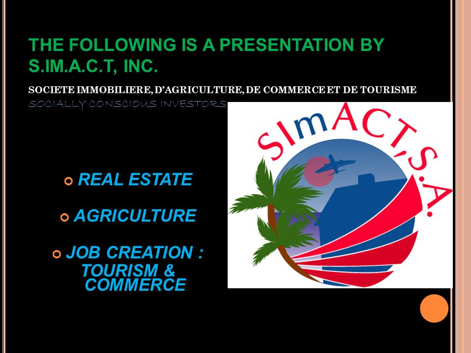 THE FOLLOWING IS A PRESENTATION BY S. IM. A. C. T, INC