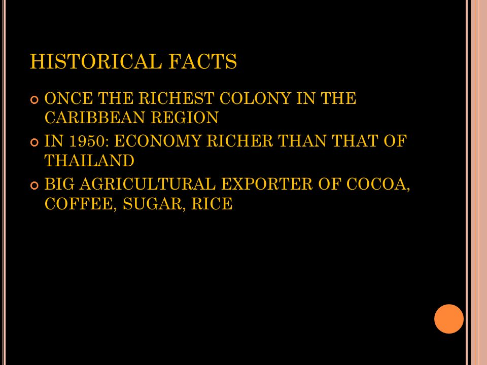 HISTORICAL FACTS ONCE THE RICHEST COLONY IN THE CARIBBEAN REGION
