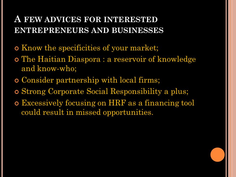 A few advices for interested entrepreneurs and businesses