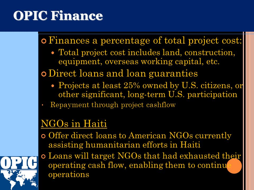 OPIC Finance Finances a percentage of total project cost: