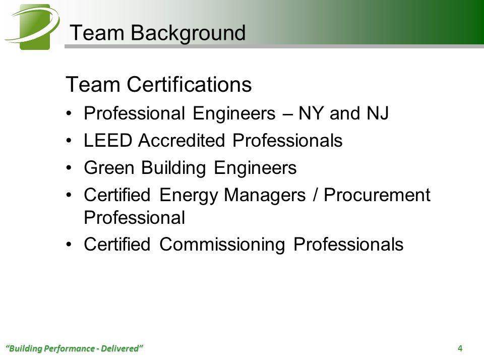 Team Background Team Certifications Professional Engineers – NY and NJ