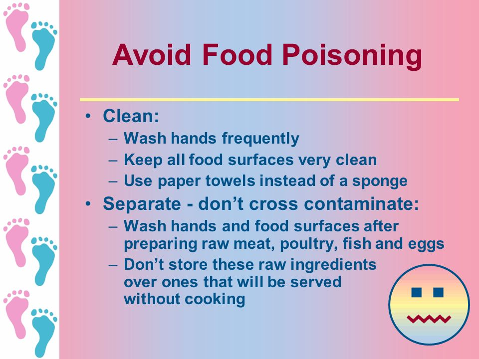 Avoid Food Poisoning Clean: Separate - don't cross contaminate: