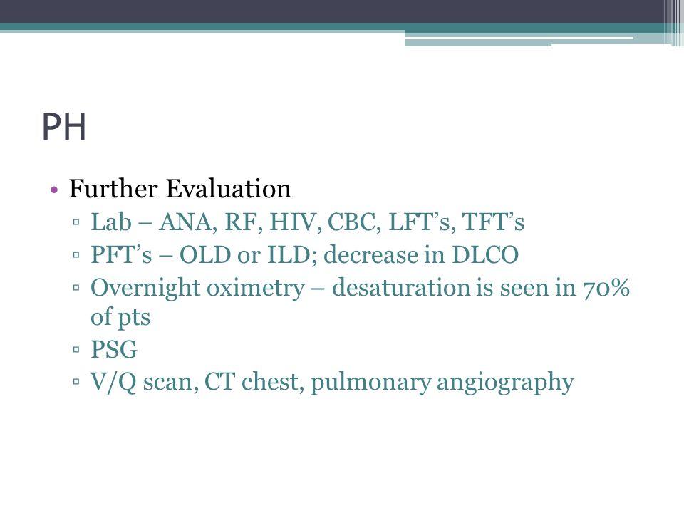 PH Further Evaluation Lab – ANA, RF, HIV, CBC, LFT's, TFT's