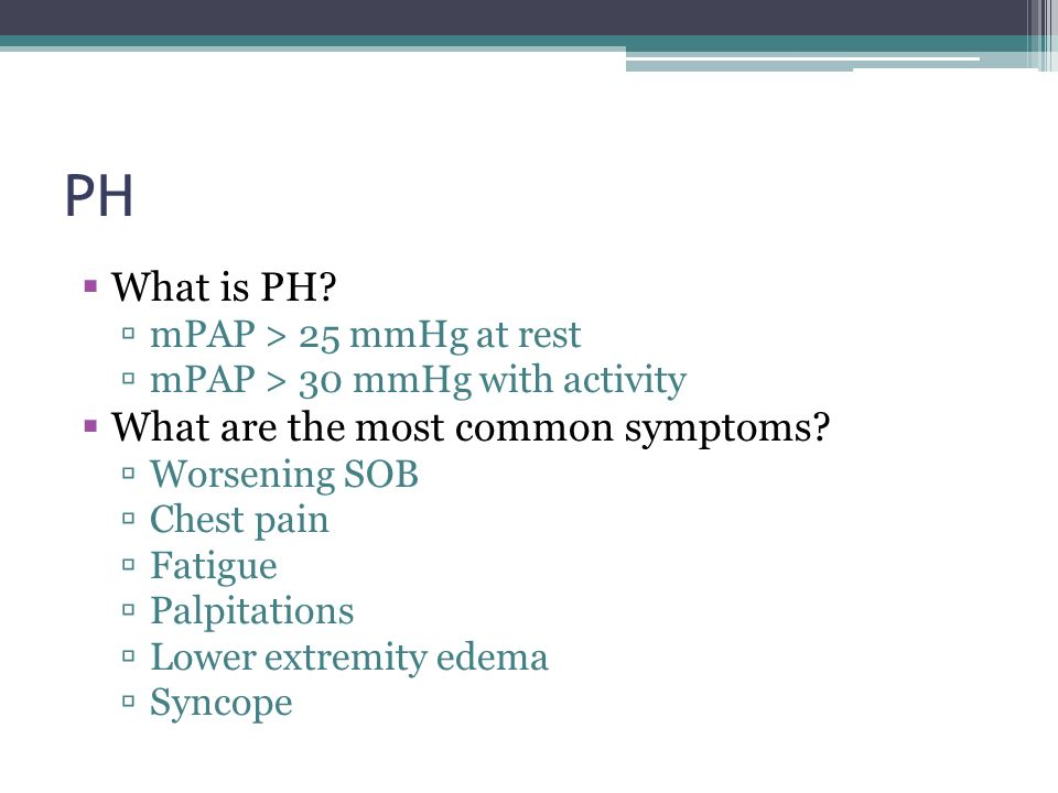 PH What is PH What are the most common symptoms