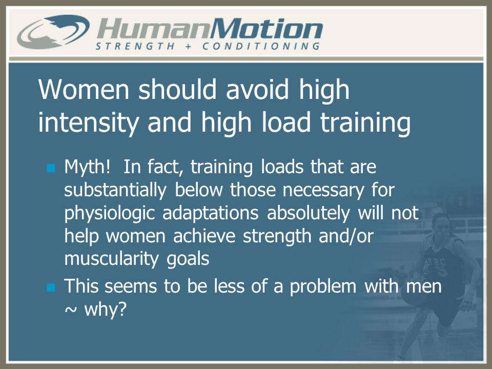 Women should avoid high intensity and high load training