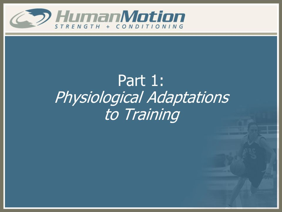 Part 1: Physiological Adaptations to Training