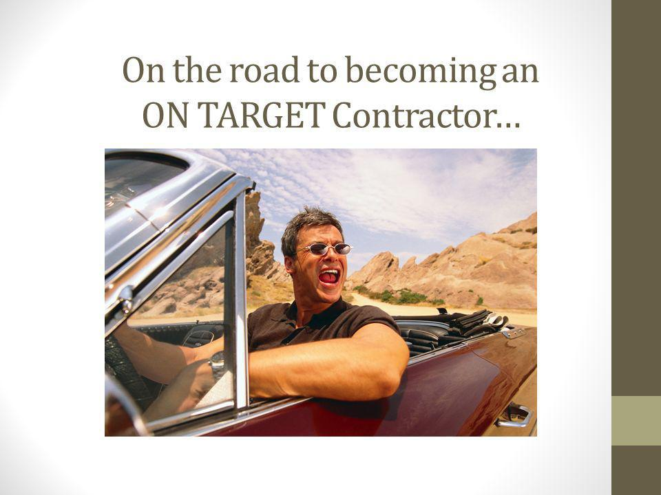 On the road to becoming an ON TARGET Contractor…