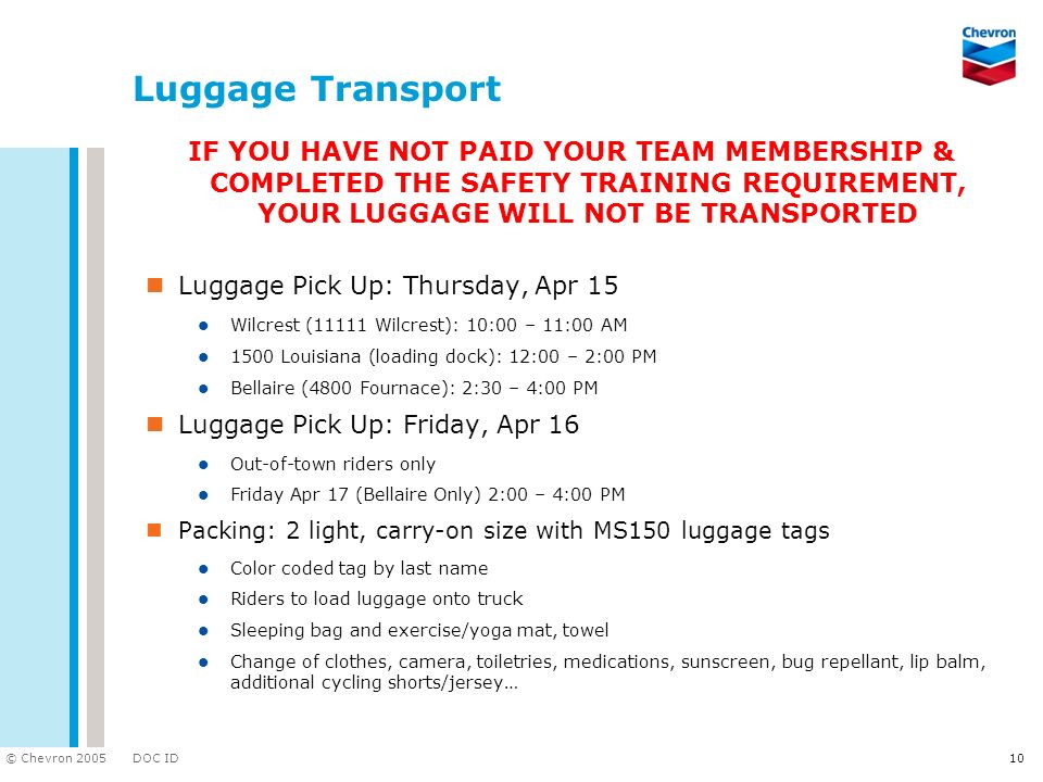 Luggage Transport IF YOU HAVE NOT PAID YOUR TEAM MEMBERSHIP & COMPLETED THE SAFETY TRAINING REQUIREMENT, YOUR LUGGAGE WILL NOT BE TRANSPORTED.