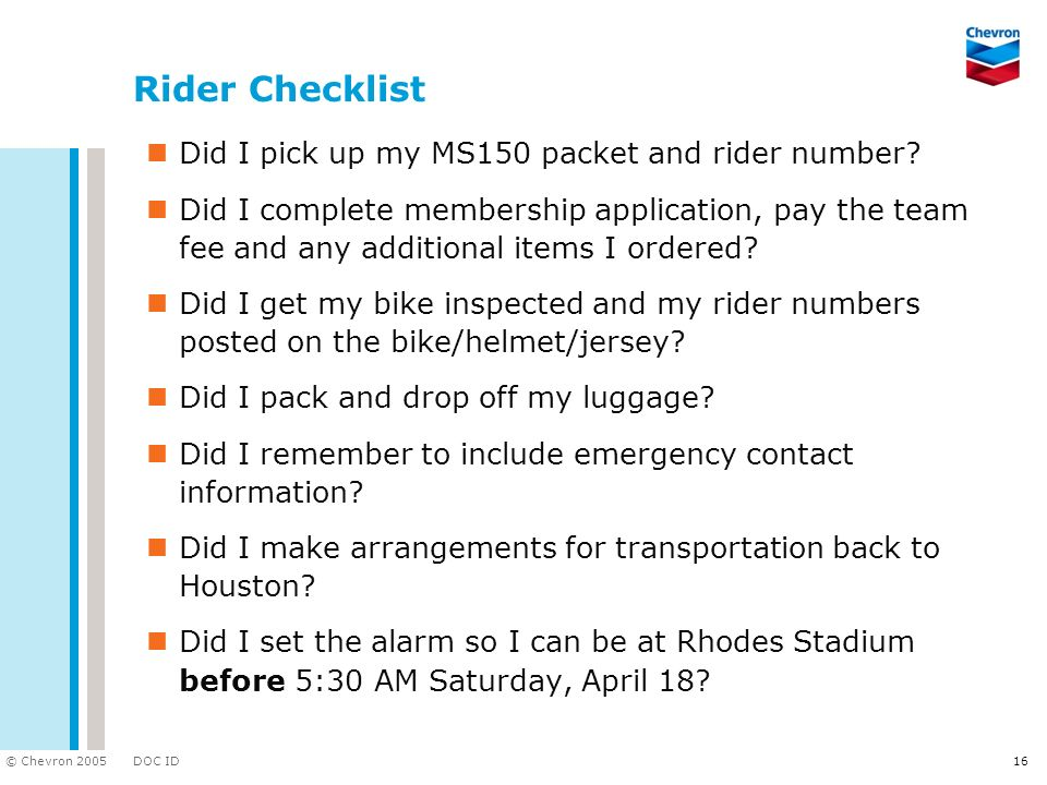 Rider Checklist Did I pick up my MS150 packet and rider number