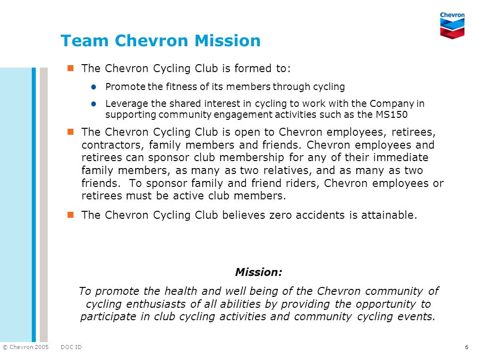 Team Chevron Mission The Chevron Cycling Club is formed to: