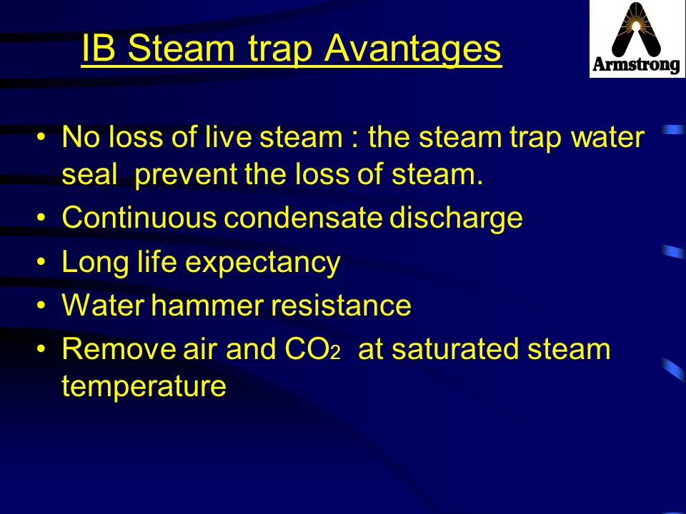 IB Steam trap Avantages