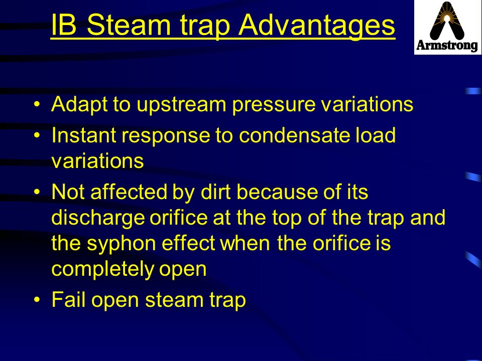 IB Steam trap Advantages