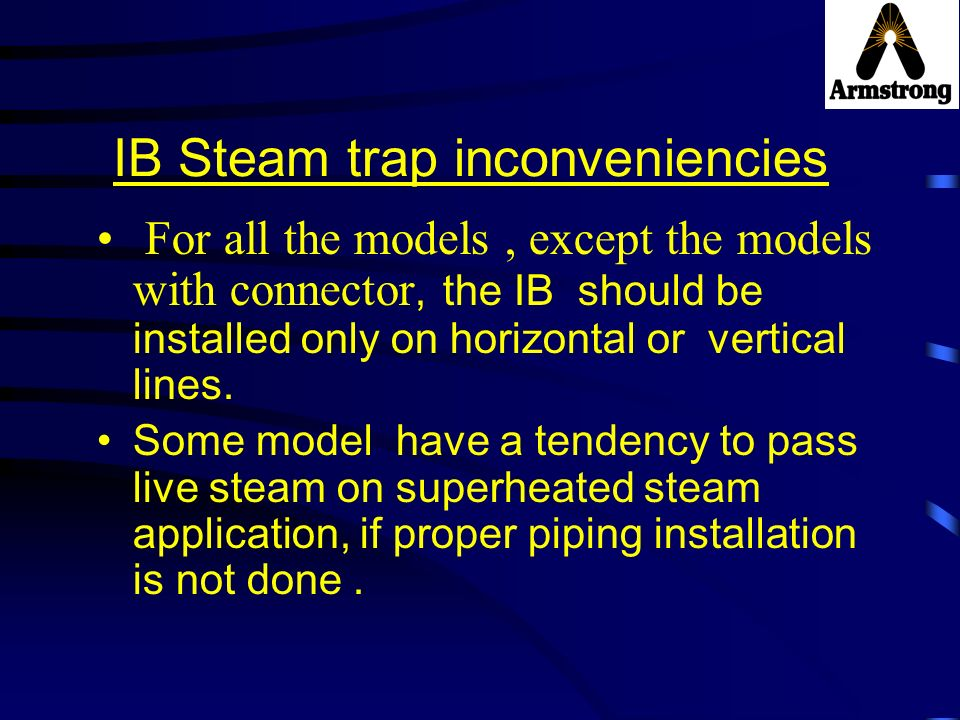 IB Steam trap inconveniencies