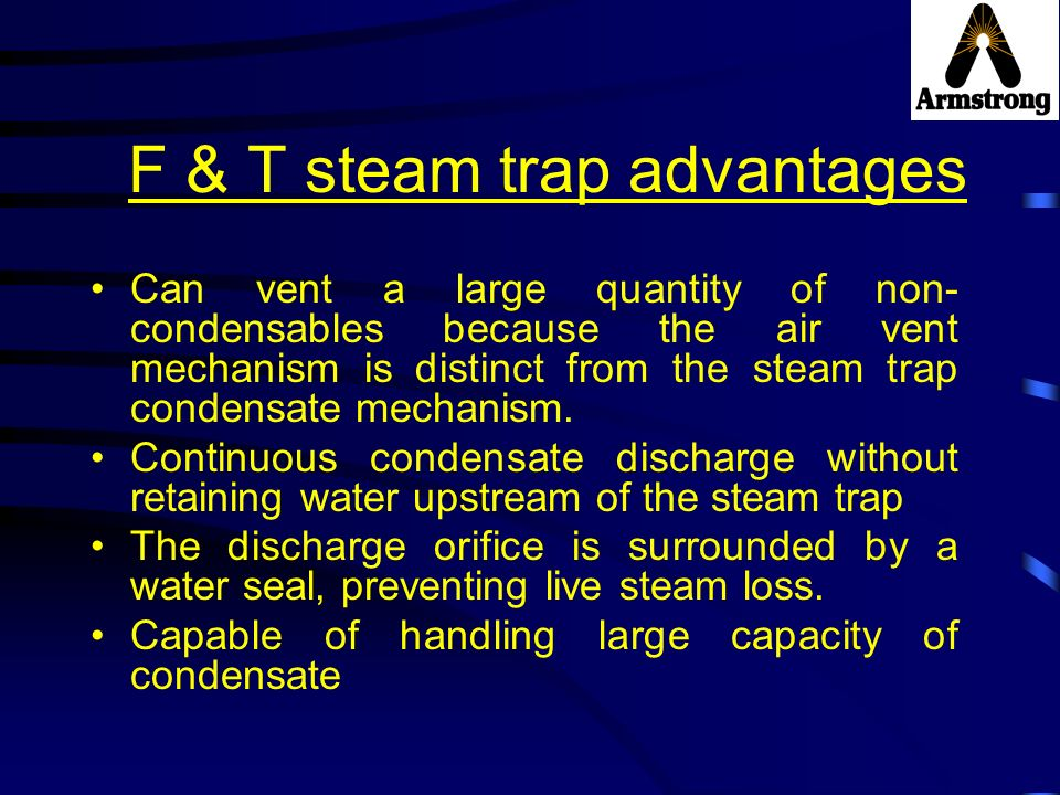 F & T steam trap advantages