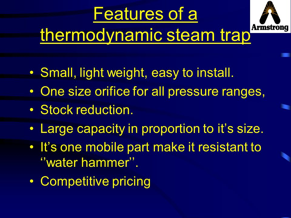 Features of a thermodynamic steam trap