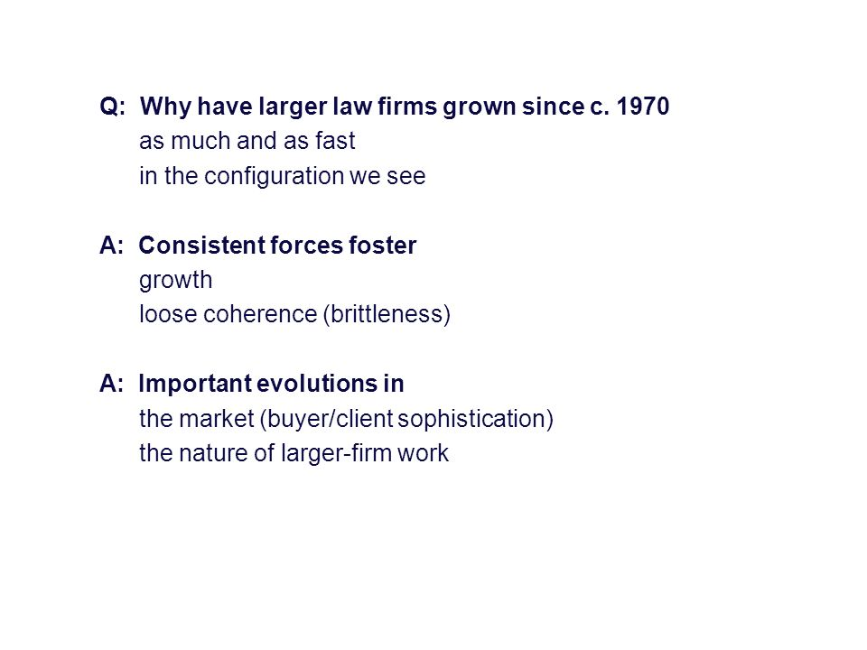 Q: Why have larger law firms grown since c. 1970