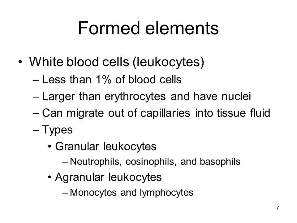 Formed elements White blood cells (leukocytes)