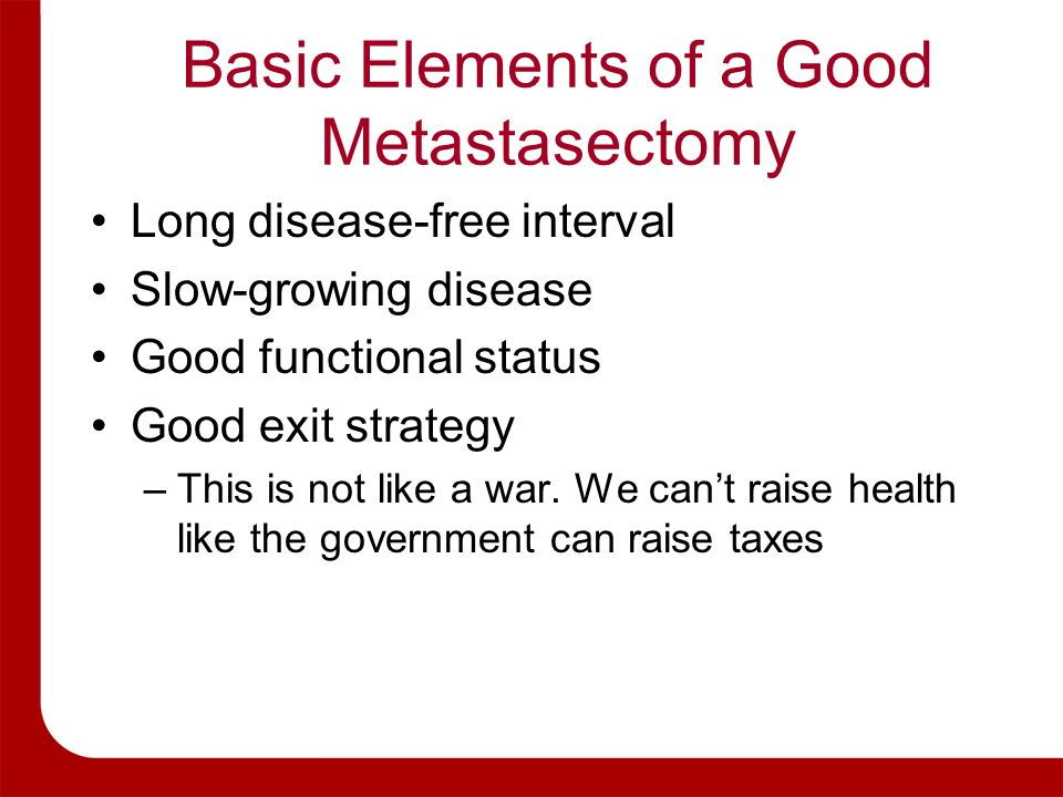 Basic Elements of a Good Metastasectomy
