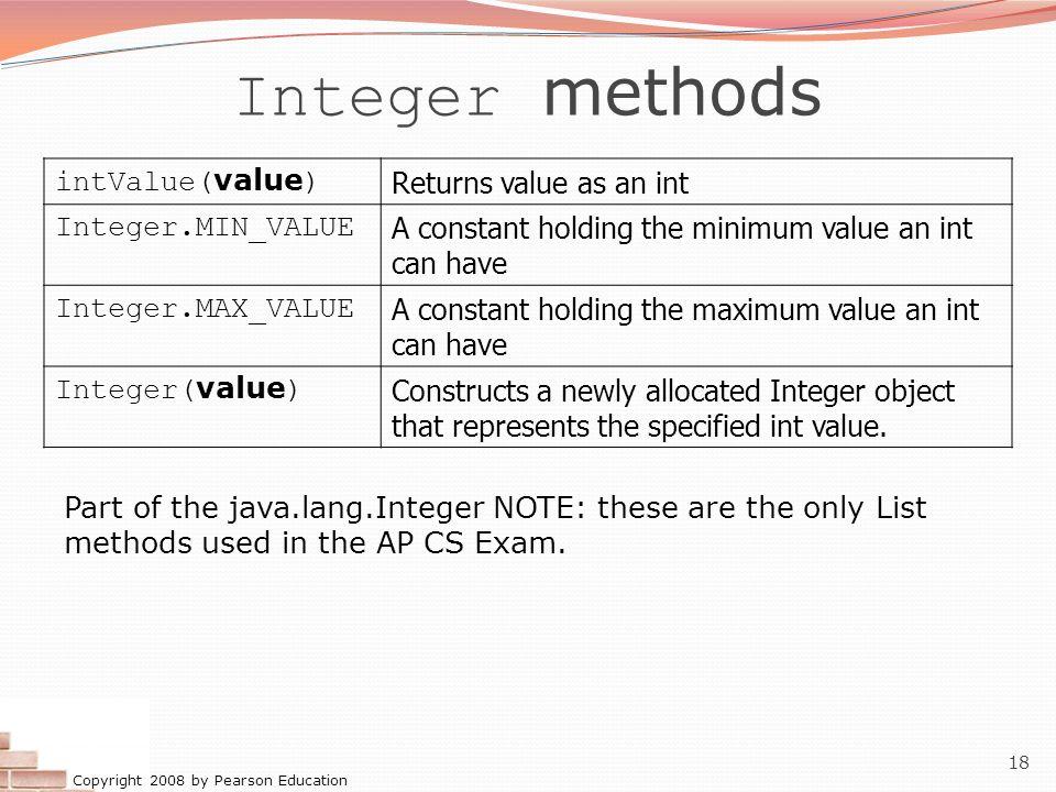 Integer methods intValue(value) Returns value as an int