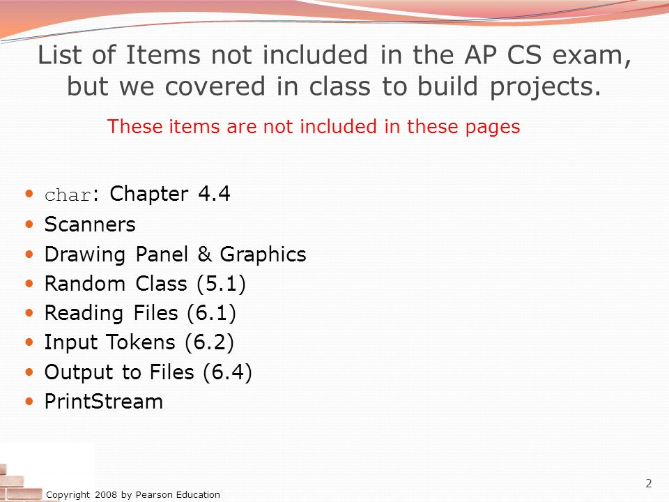 List of Items not included in the AP CS exam, but we covered in class to build projects.