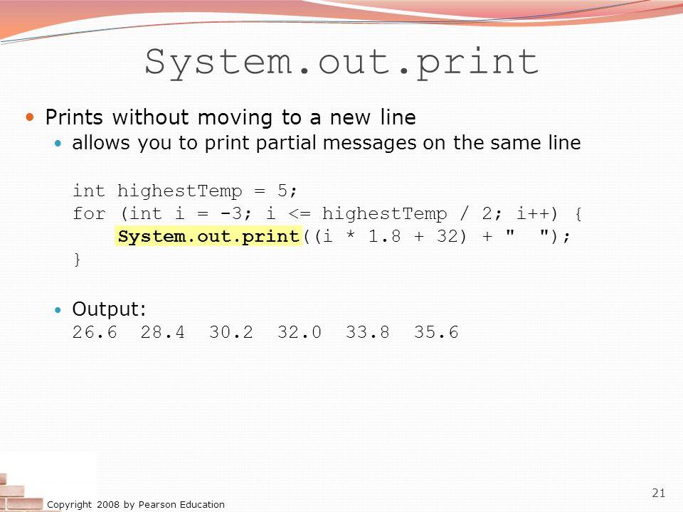 System.out.print Prints without moving to a new line