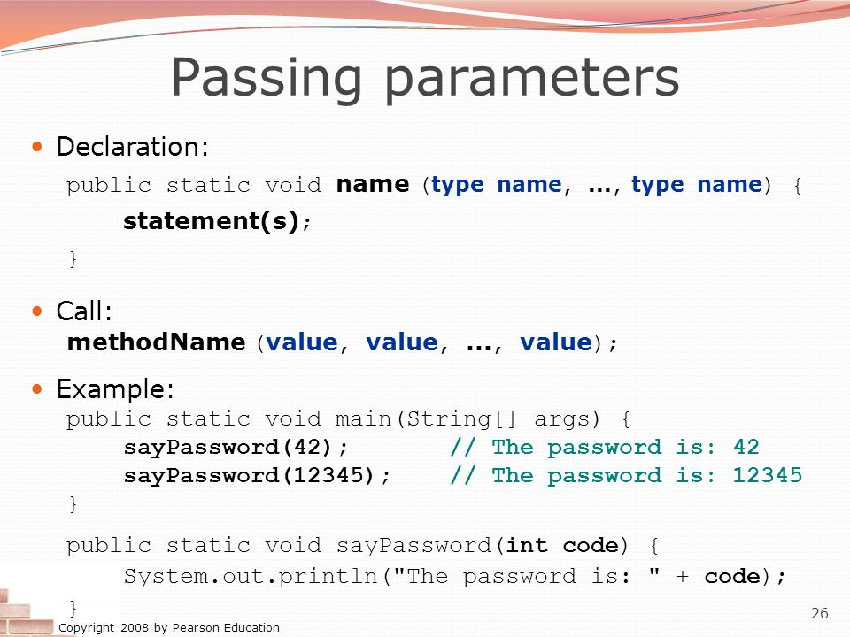 Passing parameters Declaration: Call: Example:
