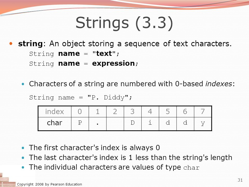 Strings (3.3) string: An object storing a sequence of text characters.