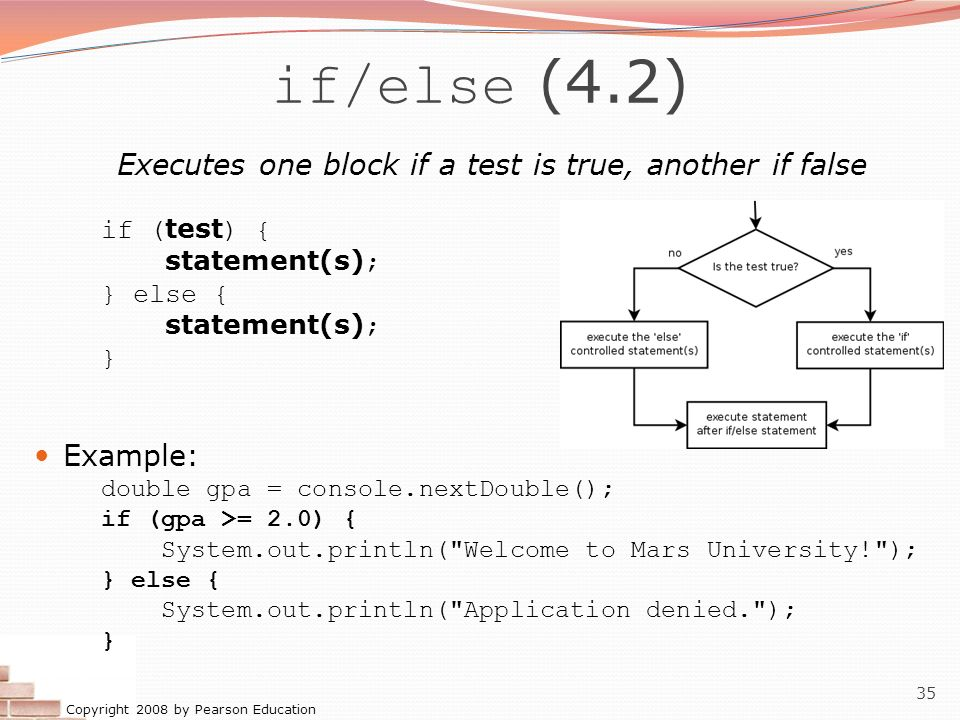 Executes one block if a test is true, another if false