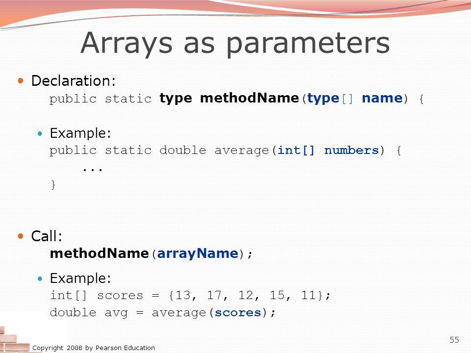 Arrays as parameters Declaration: Call: