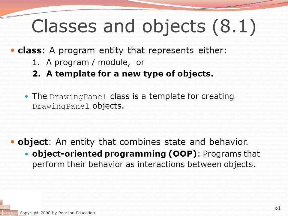 Classes and objects (8.1) class: A program entity that represents either: 1. A program / module, or.