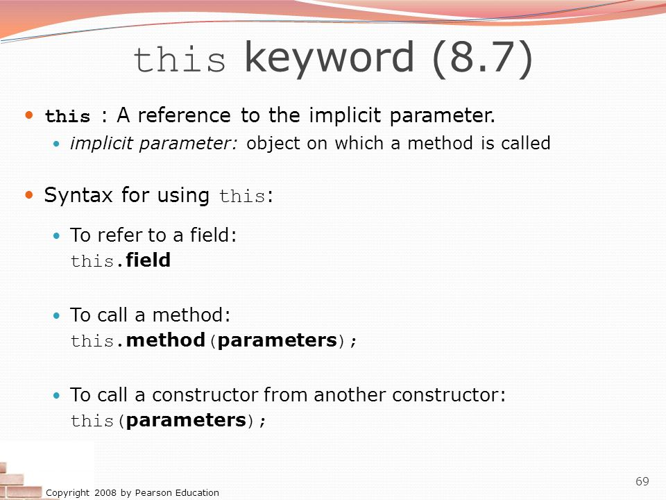 this keyword (8.7) this : A reference to the implicit parameter.
