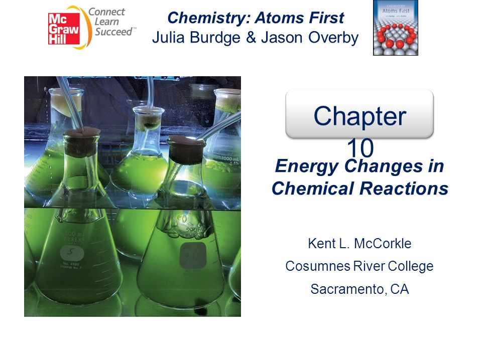 Chemistry: Atoms First Energy Changes in Chemical Reactions