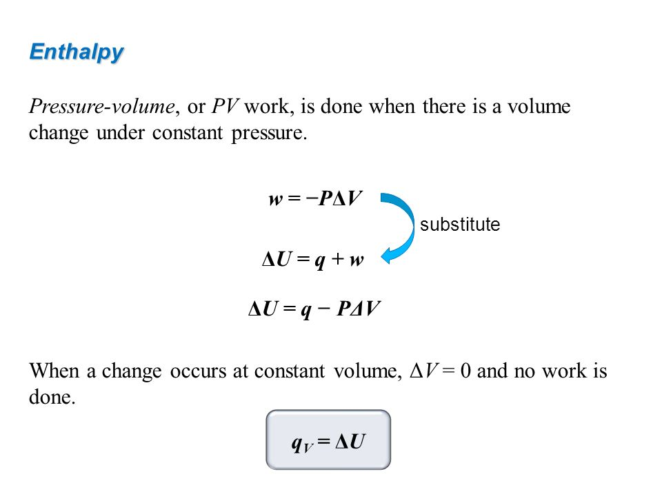 w = −PΔV ΔU = q + w ΔU = q − PΔV qV = ΔU