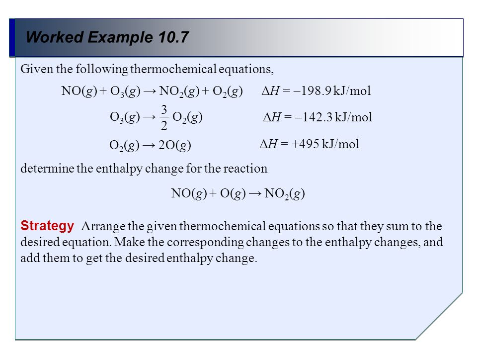 Worked Example 10.7 Given the following thermochemical equations,