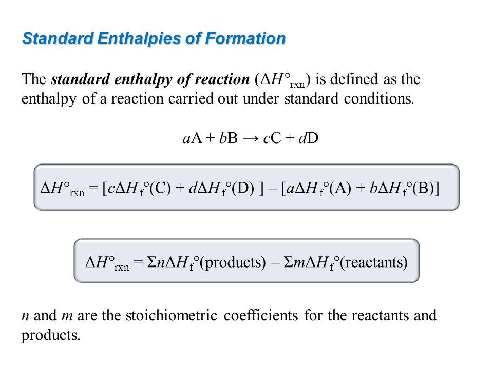 ΔH °rxn = ΣnΔH f°(products) – ΣmΔH f°(reactants)