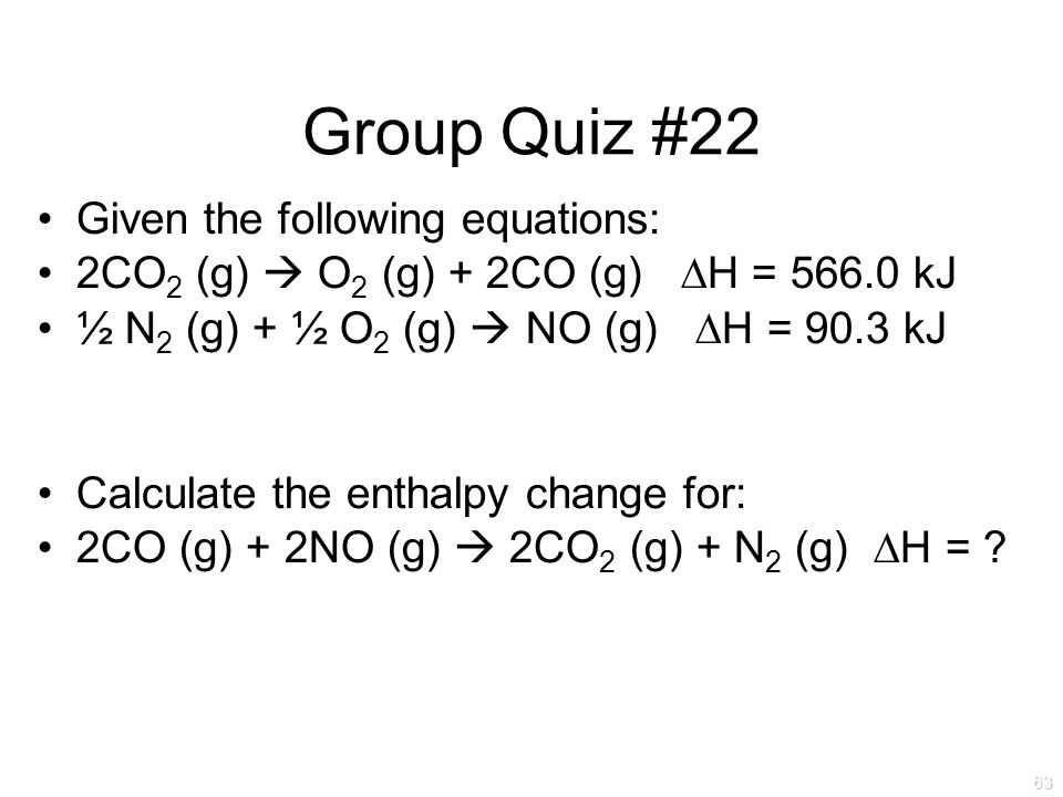 Group Quiz #22 Given the following equations: